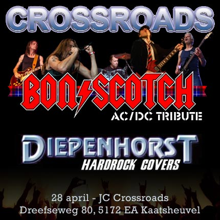 flyer, crossroads, kaatsheuvel, bon scotch, ac/dc tribute, 28 april, diepenhorst